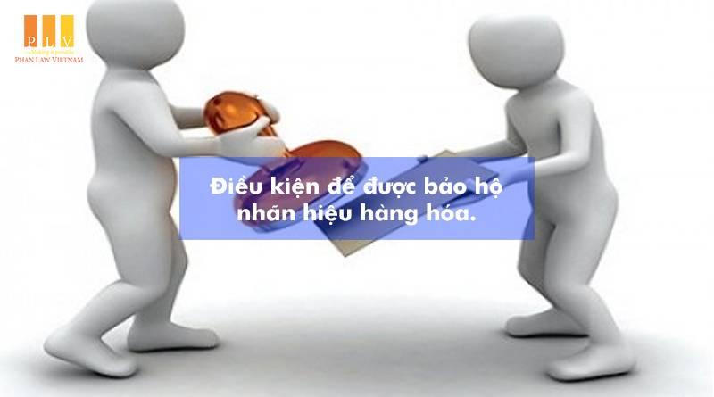 dieu-kien-de-bao-ho-nhan-hieu-hang-hoa